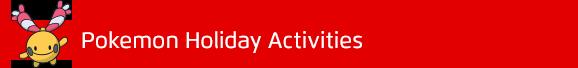 Pokémon Holiday Activities
