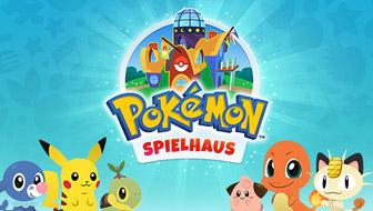 Willkommen im Pokémon-Spielhaus!