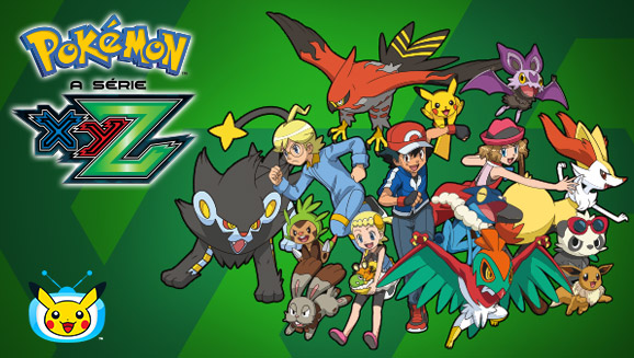 Assista Pokémon, a Série: XYZ na TV Pokémon!