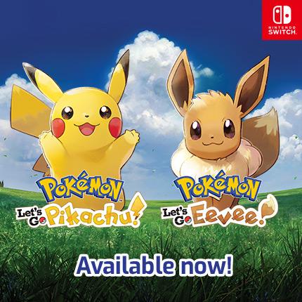 Pokémon: Let's Go, Pikachu! and Pokémon: Let's Go, Eevee! Arrive