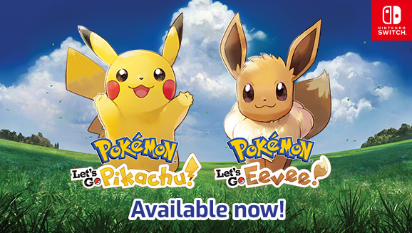 <em>Pokémon: Let's Go, Pikachu!</em> and <em>Pokémon: Let's Go, Eevee!</em> Arrive