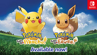 Pokémon: Let's Go, Pikachu! and Pokémon: Let's Go, Eevee! Arrive
