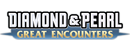 Diamond & Pearl—Great Encounters