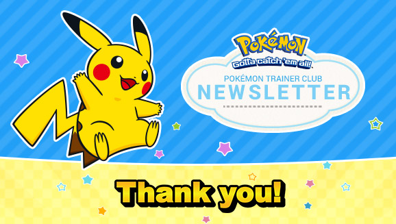 We appreciate your continued subscription to the Pokémon Trainer