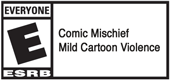 E - Comic Mischief, Mild Cartoon Violence
