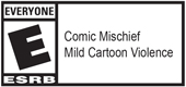 E (Mild Cartoon Violence, Comic Mischief)