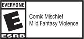 E - Comic Mischief, Mild Fantasy Violence