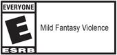 E - Mild Fantasy Violence