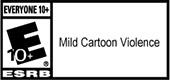 E10+, Mild Cartoon Violence